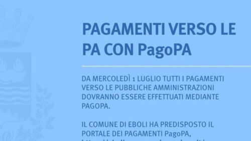 Eboli: da mercoledì 1 luglio tutti i pagamenti verso le Pubbliche Amministrazioni dovranno essere effettuati mediante PagoPA