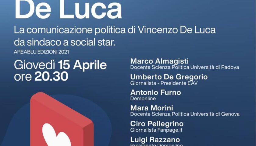 """""""De Luca, la comunicazione politica di Vincenzo De Luca da sindaco a social star"""""""